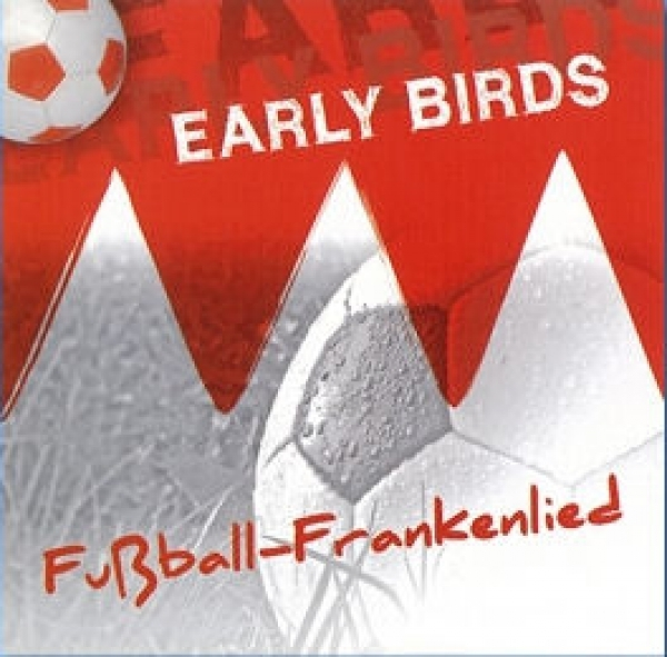 "CD - Early Birds ""Fußball-Frankenlied"""